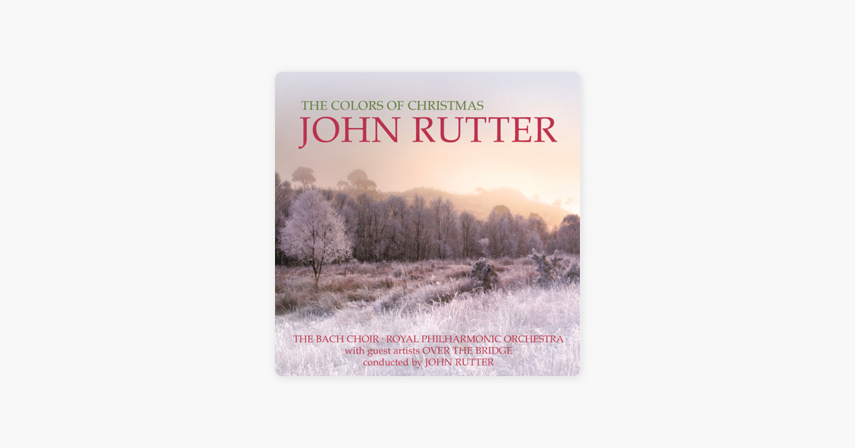 The Colors of Christmas de John Rutter, Bach Choir & Over the Bridge ...