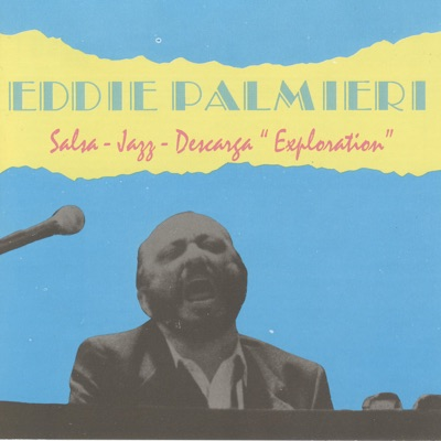 Exploration Salsa-Jazz-Descarga - Eddie Palmieri