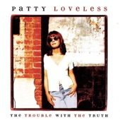 Patty Loveless - You Can Feel Bad