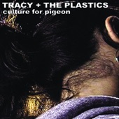 Tracy + The Plastics - Big Stereo