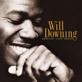 Will Downing: Greatest Love Songs