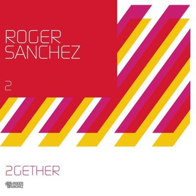 2Gether (Remixes) - Roger Sanchez