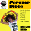 Forever Disco, Vol. One (Non-Stop Continuous DJ Mix for Cardio, Treadmill, Elliptical, Cycling, Running, Walking, Stair Climbing, Dynamix Exercise) - My Fitness Music