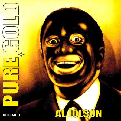 Pure Gold - Al Jolson, Vol. 3 - Al Jolson