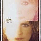 Indigo Girls - Become You (Album Version)