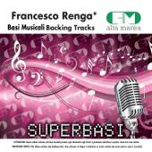 Basi Musicali: Francesco Renga (Versione karaoke)