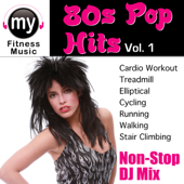 80's Pop Hits, Vol. 1: Non Stop Continuous DJ Mix for Cardio, Treadmill, Elliptical, Cycling, Running, Walking, Stair Climbing, Dynamix Music