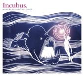 Incubus - Megalomaniac
