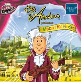 Little Amadeus Präsentiert: Mozart Für Kinder