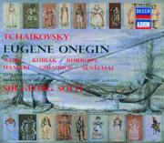 Tchaikovsky: Eugene Onegin - Bernd Weikl, Sir Georg Solti, Stuart Burrows & Teresa Kubiak - Bernd Weikl, Sir Georg Solti, Stuart Burrows & Teresa Kubiak