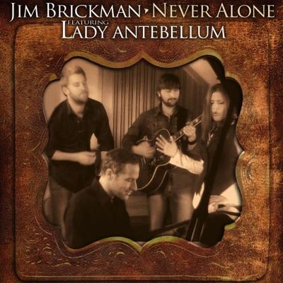 Never Alone (feat. Hillary Scott & Lady Antebellum) - Single - Jim Brickman