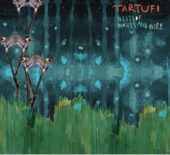 Tartufi - Fleet Week (The Corruption of Incredible Inventions)