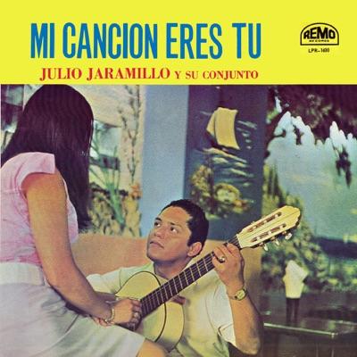 Mi Cancion Eres Tu - Julio Jaramillo