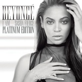 I Am... Sasha Fierce (Platinum Edition)