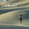 Running Songs Chillout Music Collection - Running Songs Workout Music Cafe