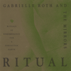 Ritual - Gabrielle Roth & The Mirrors