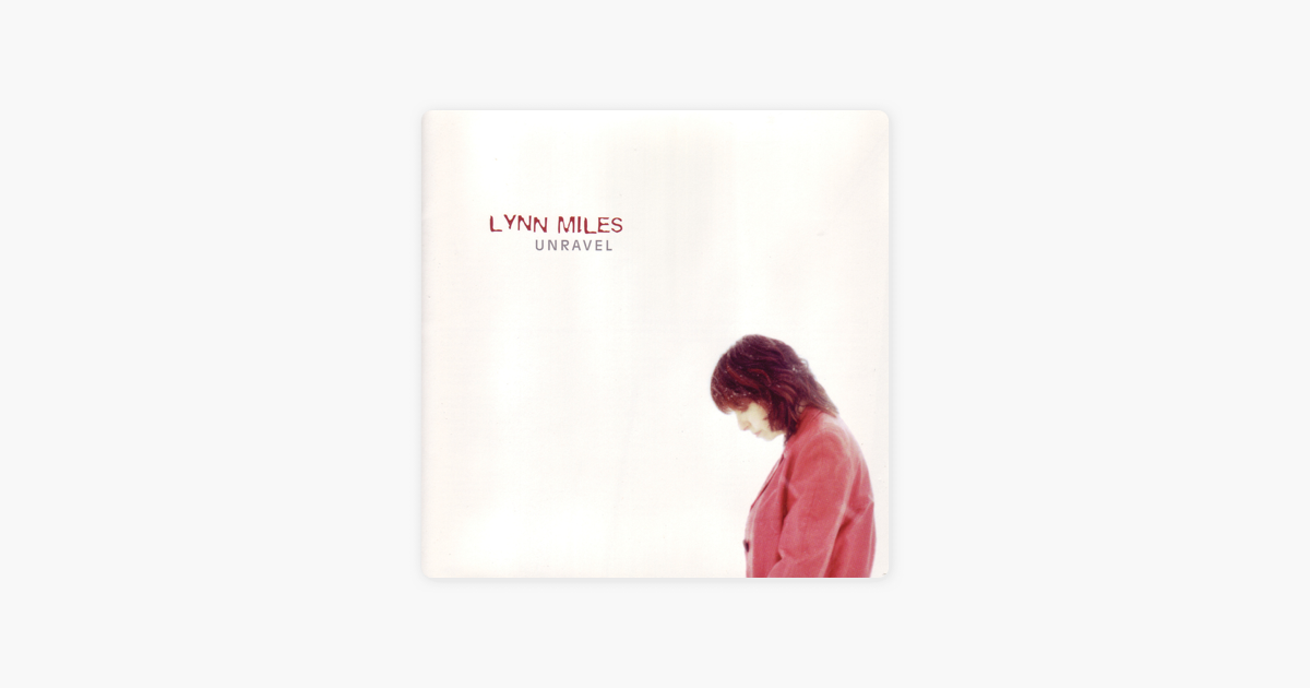 Unravel By Lynn Miles On Itunes