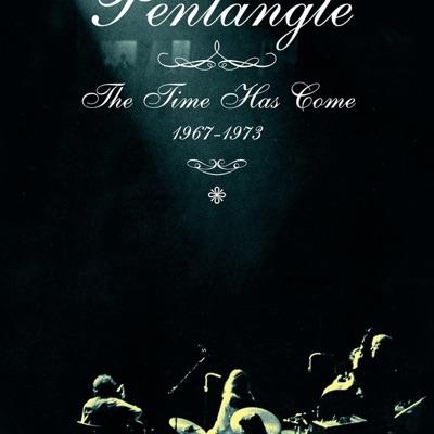 The Time Has Come: 1967-1973 - Pentangle