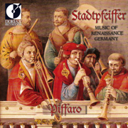 Stadtpfeiffer: Music of Renaissance Germany - Piffaro, The Renaissance Band - Piffaro, The Renaissance Band