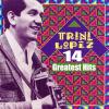 14 Greatest Hits - Trini Lopez