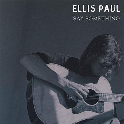 Say Something - Ellis Paul