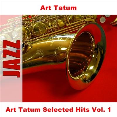 Art Tatum Selected Hits, Vol. 1 - Art Tatum