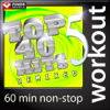 Top 40 Hits Remixed, Vol. 5 (60 Min Non-Stop Workout Mix: 128-131 BPM) - Power Music Workout