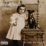 A Little Bit Special - Stephen Lynch - Stephen Lynch