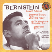 Bernstein: Candide Overture; Symphonic Dances From West Side Story; Symphonic Suite From On The Waterfront; Fancy Free Ballet [Expanded Edition]-Leonard Bernstein & New York Philharmonic