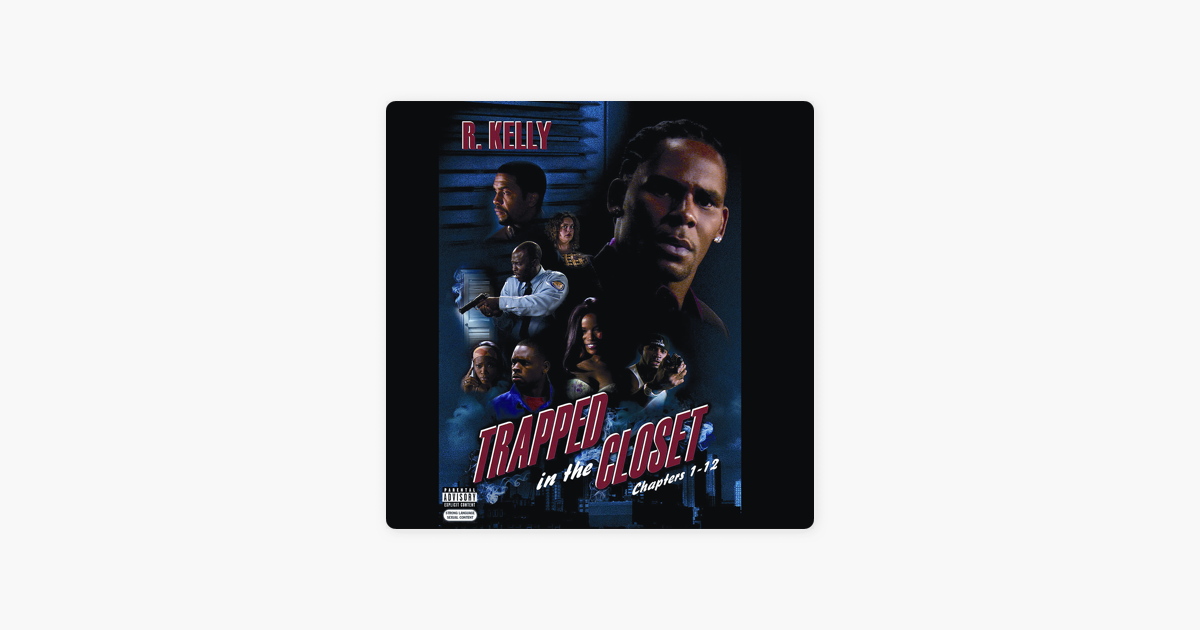 Trapped In The Closet Chapters 1 12 By R Kelly On Apple Music