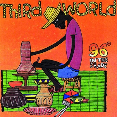 96 Degrees In the Shade - Third World album