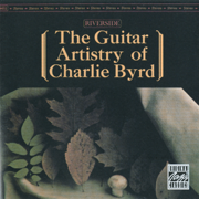 The Guitar Artistry of Charlie Byrd (Remastered) - Charlie Byrd - Charlie Byrd