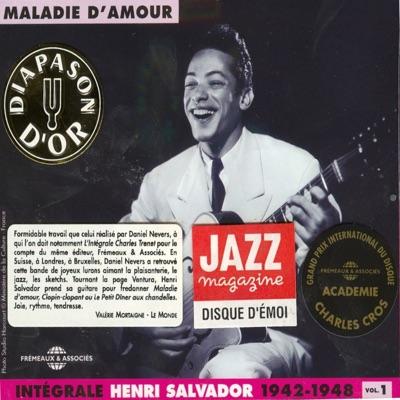 Intégrale Vol. 1 - Maladie d'amour (1942 - 1948) - Henri Salvador