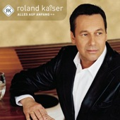Roland Kaiser - Alles Auf Anfang