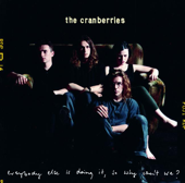 Everybody Else Is Doing It, So Why Can't We?-The Cranberries