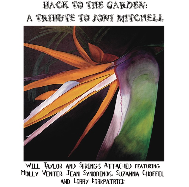 Back To The Garden A Tribute To Joni Mitchell By Will