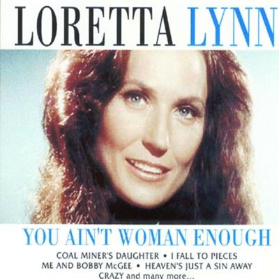 You Ain't Woman Enough (Live) [Remastered] - Loretta Lynn