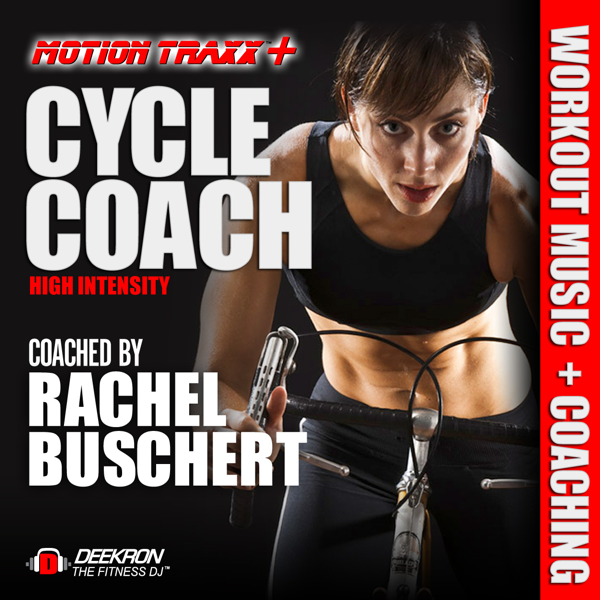 ‎Cycle Coach - Indoor Cycling Workout Music Mix (High Intensity Interval  Ride Coached By Rachel Buschert Vaziralli) by Deekron & Motion Traxx