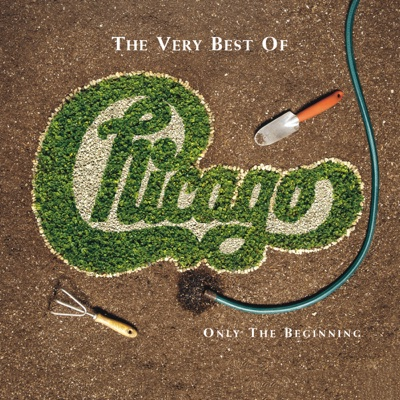 The Very Best of Chicago: Only the Beginning - Chicago album