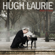 Unchain My Heart - Hugh Laurie