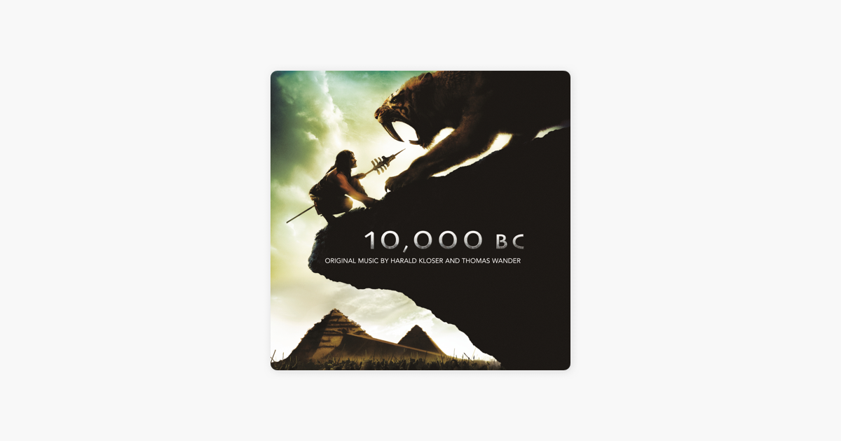 10 000 Bc Harald Kloser: ‎10,000 BC (Original Motion Picture Soundtrack) De Harald