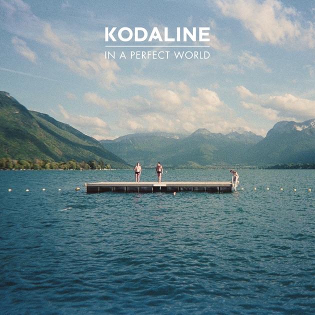 """Képtalálat a következőre: """"kodaline in a perfect world"""""""