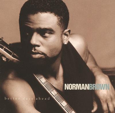 Better Days Ahead - Norman Brown album