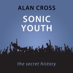 Sonic Youth: The Alan Cross Guide (Unabridged)