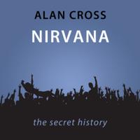 Alan Cross - Nirvana: The Alan Cross Guide (Unabridged) artwork