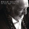 Willie Nelson - To All the Girls...  artwork