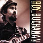 Sweet Dreams - Roy Buchanan
