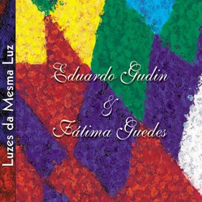 Luzes da Mesma Luz - Eduardo Gudin