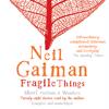 Neil Gaiman - Fragile Things (Unabridged) [Unabridged Fiction] artwork