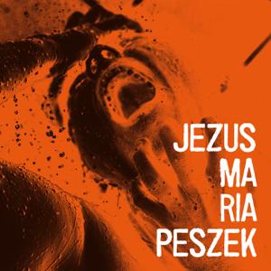 Maria Peszek - Jezus Maria Peszek